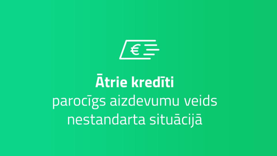 Vai visi ātrie kredīti Latvijā vēl ir izdevīgi?